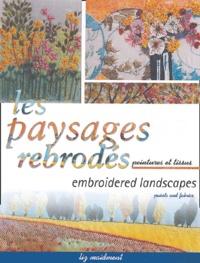 Liz Maidment - Les paysages rebrodés : Embroidered landscapes - Peintures et tissus : Paints and fabrics.
