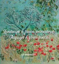 Liz Maidment - Paysages & fleurs brodés.