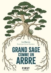 Liz Marvin - Grand sage comme un arbre - Leçons de vie pour un bonheur vivace et durable.