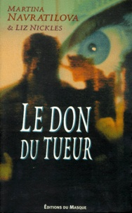Liz Nickles et Martina Navratilova - Le don du tueur.
