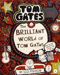 Liz Pichon - Tom Gates Tome 1 : The Brilliant World of Tom Gates.