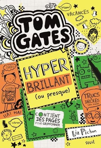 Liz Pichon - Tom Gates Tome 10 : Hyper brillant (ou presque).
