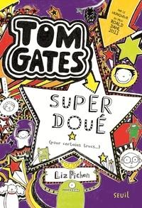 Liz Pichon - Tom Gates Tome 5 : Super doué (pour certains trucs ).