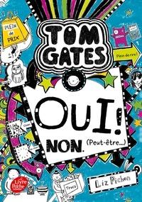 Liz Pichon - Tom Gates Tome 8 : Oui ! Non - (Peut-être).