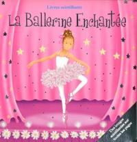 Liz Pope et Kate Pope - La Ballerine Enchantée.