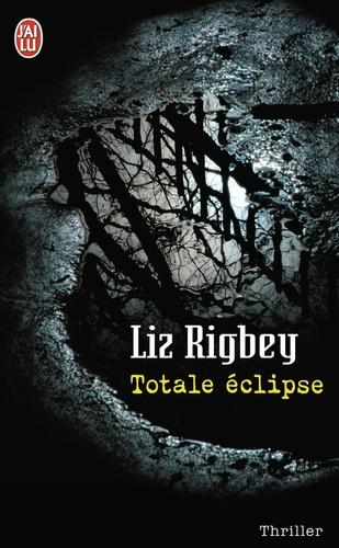 Liz Rigbey - Totale éclipse.