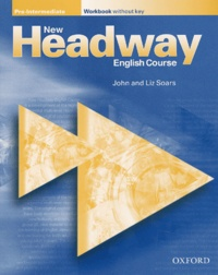 Liz Soars et John Soars - New Headway English Course Pre-Intermediate Edition 2000 - Workbook without key.