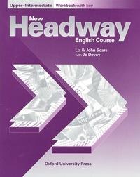 Liz Soars et John Soars - New Headway english course upper-intermediate. - Workbook with key.