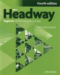 Liz Soars et John Soars - New Headway - Beginner Workbook without key.