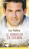 Liz Talley - Le bonheur en chemin.