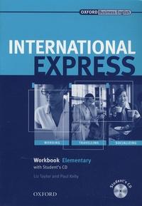 Liz Taylor et Paul Kelly - International Express Elementary workbook and audio CD.