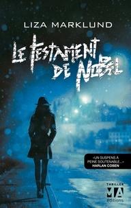 Liza Marklund - Le Testament de Nobel.