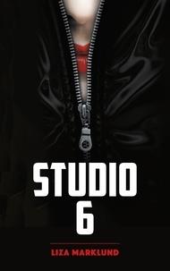 Liza Marklund - Studio 6 - Une enquête d'Annika Bengtzon.