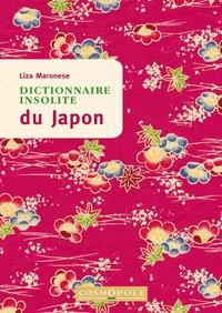 Liza Maronese - Dictionnaire insolite du Japon.