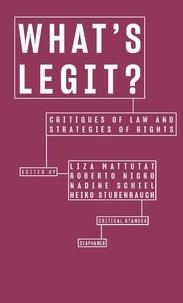 Liza Mattutat et Roberto Nigro - What's Legit? - Critiques of Law and Strategies of Rights.