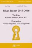 Liza Méry et Annick Stoehr-Monjou - Silves latines 2015-2016 - Tite-Live, Histoire romaine, Livre XXI ; Dracontius, Poèmes profanes, VI-X ; Fragments.