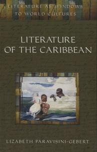 Lizabeth Paravisini-Gebert - Literature of the Caribbean.
