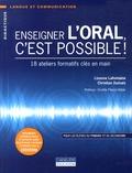 Lizanne Lafontaine et Christian Dumais - Enseigner l'oral, c'est possible ! - 18 ateliers formatifs clés en main. 1 Cédérom