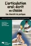 Lizanne Lafontaine et Réal Bergeron - L'articulation oral-écrit en classe - Une diversité de pratiques.