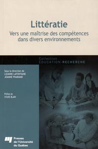 Lizanne Lafontaine et Joanne Pharand - Littératie - Vers une maîtrise des compétences dans divers environnements.