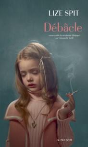 Débâcle - Lize Spit - Format PDF - 9782330098544 - 16,99 €