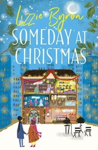 Lizzie Byron - Someday at Christmas - Real life is nothing like a romcom . . . right?.