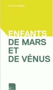 Lizzie Crowdagger - Enfants de Mars et de Vénus.