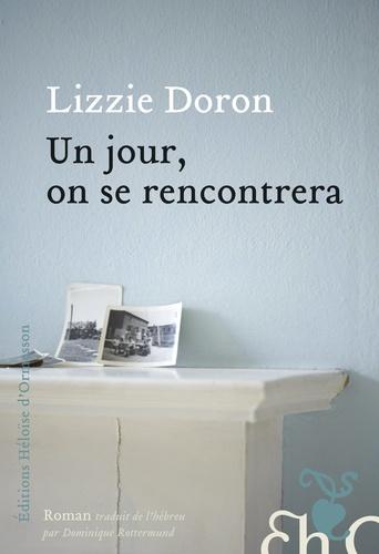 Lizzie Doron - Un jour on se rencontrera.