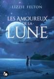 Lizzie Felton - Les amoureux de la lune.
