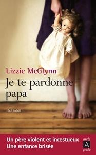 Lizzie McGlynn et Lizzie McGlynn - Je te pardonne papa.