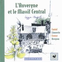 Lizzie Napoli - L'Auvergne et le Massif central : Cantal, Limousin, Creuse, aveyron.