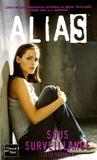 Lizzie Skurnick - Alias Tome 12 : Sous surveillance.