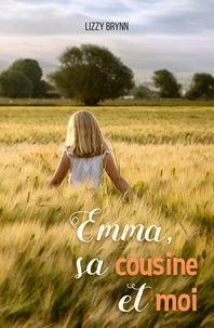 Lizzy Brynn - Emma, sa cousine et moi.
