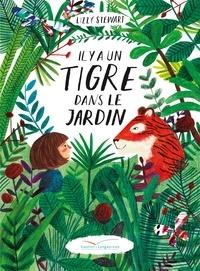 Lizzy Stewart - Il y a un tigre dans le jardin.