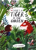 Lizzy Stewart - There's a Tiger in the Garden.