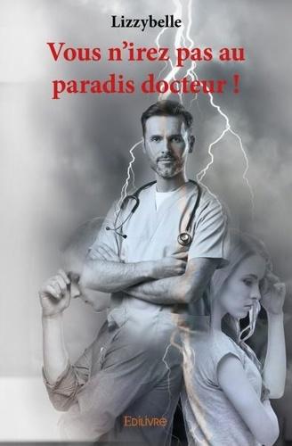 Vous n'irez pas au paradis docteur !