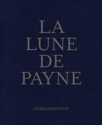 Ljubisa Danilovic - La lune de Payne.