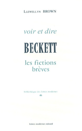 Llewellyn Brown - Beckett - Les fictions brèves, voir et dire.