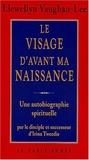 Llewellyn Vaughan-Lee - Le visage d'avant ma naissance - Une autobiographie spirituelle.