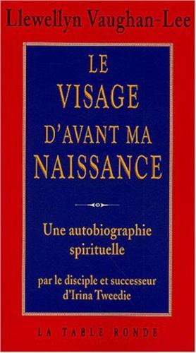 Le visage d'avant ma naissance. Une autobiographie spirituelle - Llewellyn  Vaughan-Lee