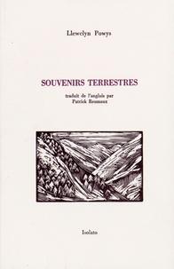 Llewelyn Powys - Souvenirs terrestres.