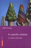 Llibert Tarrago - Le Puzzle catalan - La nation fiévreuse.