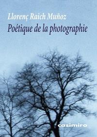 Llorenç Raich Muñoz - Poétique de la photographie.