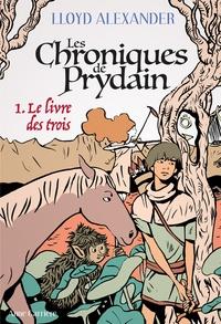 Lloyd Alexander - Chroniques de Prydain Tome 1 : Le livre des trois.