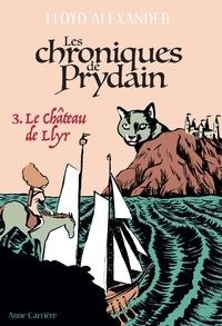 Lloyd Alexander - Chroniques de Prydain Tome 3 : Le Château de Llyr.