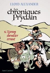 Lloyd Alexander - Chroniques de Prydain Tome 4 : Taram chevalier errant.