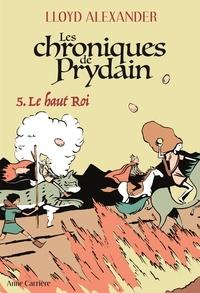 Lloyd Alexander - Chroniques de Prydain Tome 5 : Le Haut Roi.