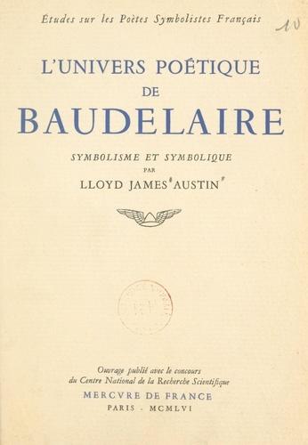 L'univers poétique de Baudelaire. Symbolisme et symbolique