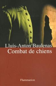 Lluis-Anton Baulenas - Combat de chiens.