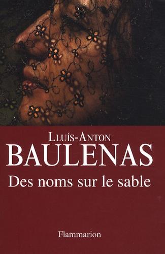 Lluis-Anton Baulenas - Des noms sur le sable.